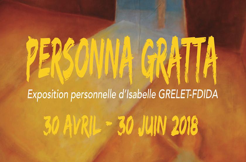 Isabelle GRELET-FDIDA : exposition 'Personna Gratta'